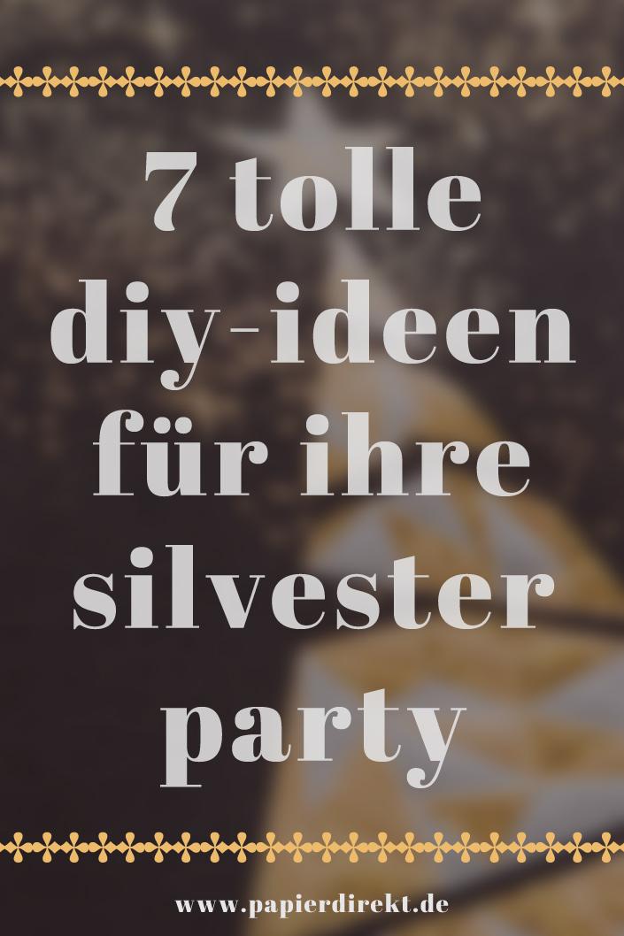 Wir zeigen Ihnen unsere digitale Pinnwand und tolle DIY-Ideen für Ihre Silvesterparty. Lassen Sie sich inspirieren.