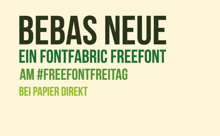 """""""If in doubt, use Helvetica Bebas Neue!"""" gemäß dieser Designer-Weisheit präsentieren wir am #FreeFontFreitag im Papier Direkt Blog die Schrift Bebas Neue."""