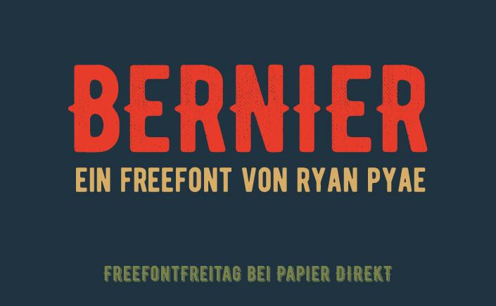 Bernier – standfest und rau wie ein staubbedeckter Motorradstiefel macht die Schrift Lust auf Abenteuer und unperfekte Ästhetik, Spannung in der Gestaltung.