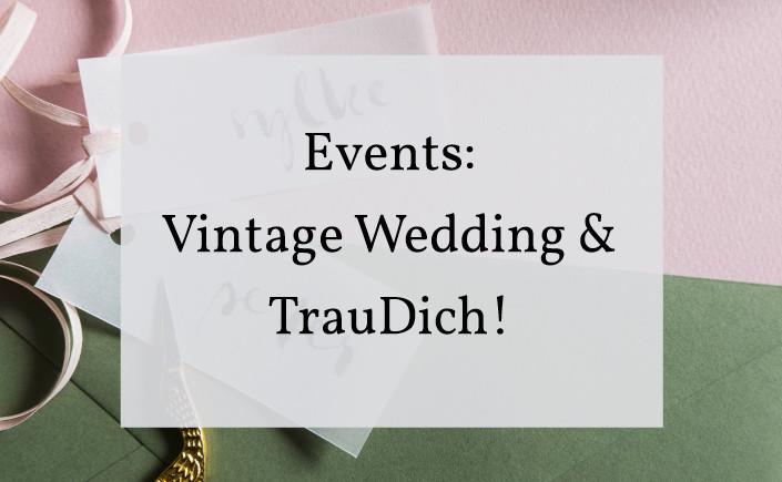 Der Herbst ist die Zeit der Hochzeitsmessen. Unser Event-Tipp im Oktober: die Hochzeitsmessen Vintage Wedding und TrauDich in Köln, München und Hannover.