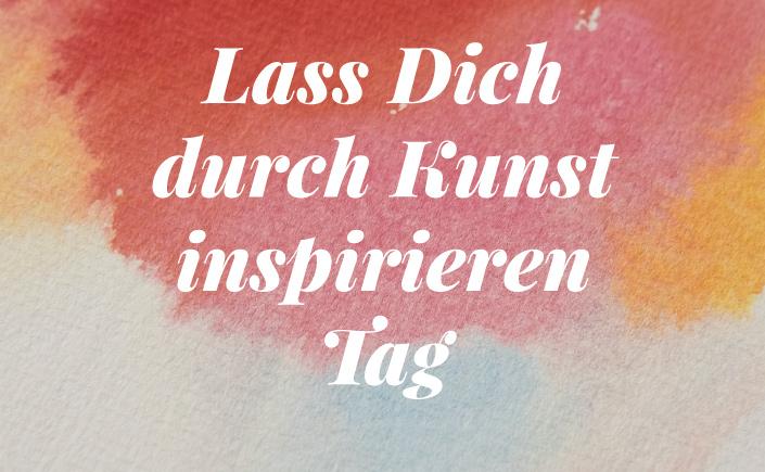 Am 31. Januar ist Lass Dich durch Kunst inspirieren Tag. Zeit also, den stressigen Alltag kurz zu vergessen und sich von der Kunst inspirieren zu lassen.