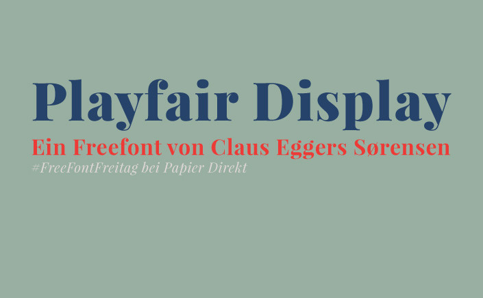 Eine klassische Schrift mit modernem Touch ist der Freefont Playfair Display, den wir Ihnen am heutigen #FreeFontFreitag vorstellen.