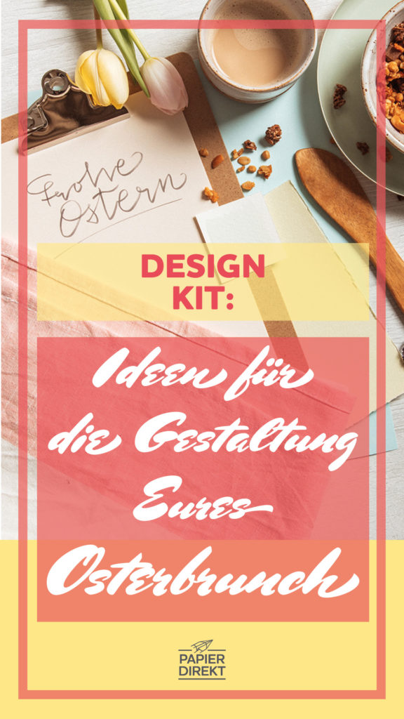 Neu im Blog: Design Kits, als kreative Ideensammlung für Eure Themen. Wir zeigen Euch in unserem Design Kit Ideen für die Gestaltung Eures Osterbrunch!
